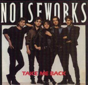 Cover - Noiseworks: Take Me Back