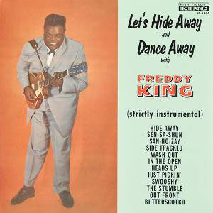 Cover - Freddie King: Let's Hide Away & Dance Away With Freddy King