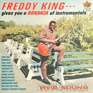 Cover - Freddie King: Freddy King Gives You A Bonanza Of Instrumentals