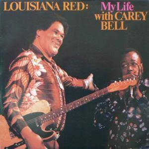 Cover - Louisiana Red: My Life With Carey Bell