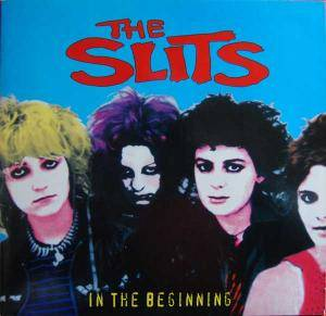 Cover - Slits, The: In The Beginning