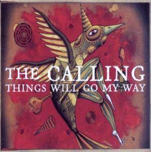 Cover - Calling, The: Things Will Go My Way