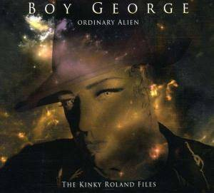 Cover - Boy George: Ordinary Alien - The Kinky Roland Files