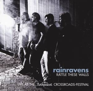Cover - Rainravens: Rattle These Walls - Live At The Rockpalast Crossroads Festival
