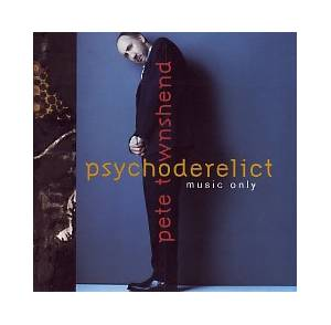 Cover - Pete Townshend: Psychoderelict (Music Only)
