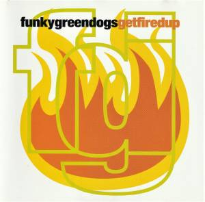Cover - Funky Green Dogs: Get Fired Up