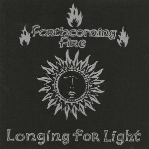 Cover - Forthcoming Fire: Longing For Light