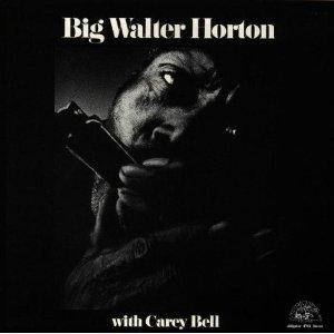 Cover - Big Walter Horton: Big Walter Horton With Carey Bell