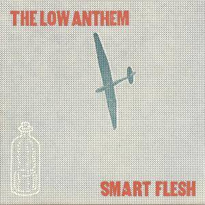 The Low Anthem: Smart Flesh - Cover
