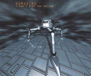 Cover - Komakino: I Can't Stop The Motion