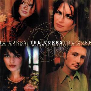 Cover - Corrs, The: Talk On Corners
