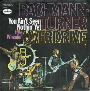 "Bachman-Turner Overdrive: You Ain't Seen Nothin' Yet (7"") - Bild 1"