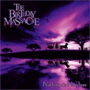 Cover - Birthday Massacre, The: Nothing & Nowhere