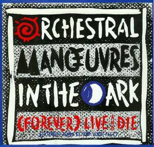 Orchestral Manoeuvres In The Dark: (Forever) Live And Die - Cover