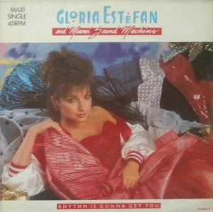 Cover - Gloria Estefan & Miami Sound Machine: Rhythm Is Gonna Get You