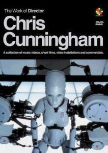 Work Of Director Chris Cunningham, The - Cover