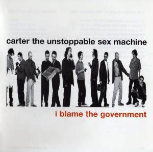 Cover - Carter The Unstoppable Sex Machine: I Blame The Government