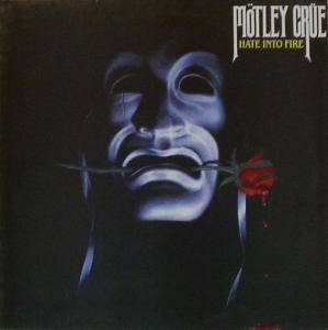 Mötley Crüe: Hate Into Fire - Cover