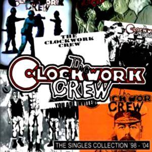 The Clockwork Crew: Singles Collection 1998-2004 - Cover