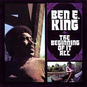 Cover - Ben E. King: Beginning Of It All, The