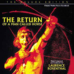 Cover - Laurence Rosenthal: Return Of A Man Called Horse, The