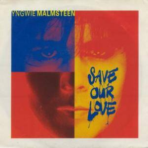 Yngwie J. Malmsteen: Save Our Love - Cover