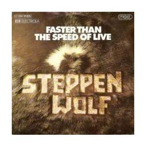 Cover - Steppenwolf: Faster Than The Speed Of Live