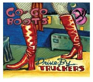 Cover - Drive-By Truckers: Go-Go Boots