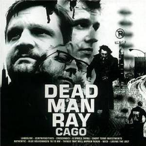 Cover - Dead Man Ray: Cago