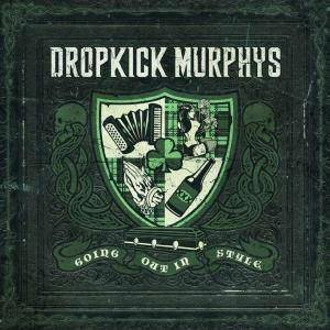 Dropkick Murphys: Going Out In Style - Cover