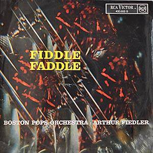 Cover - Arthur Fiedler & Boston Pops Orchestra: Fiddle Faddle