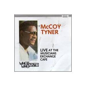 McCoy Tyner: Live At The Musicians Exchange Cafe - Cover