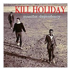 Cover - Kill Holiday: Monitor Dependency
