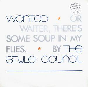 The Style Council: Wanted Or Waiter, There's Some Soup In My Flies - Cover