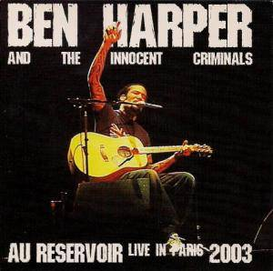 Cover - Ben Harper & The Innocent Criminals: Au Reservoir - Live In Paris 2003