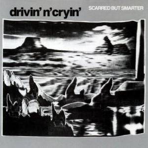 Cover - Drivin' N' Cryin': Scarred But Smarter
