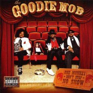 Cover - Goodie Mob: One Monkey Don't Stop No Show