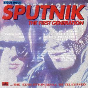 Sigue Sigue Sputnik: First Generation, The - Cover