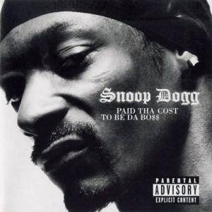 Cover - Snoop Dogg: Paid Tha Cost To Be Da Bo$$
