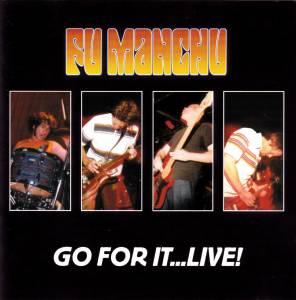 Fu Manchu: Go For It...Live! (2-CD) - Bild 1