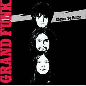 Grand Funk Railroad: Closer To Home - Cover
