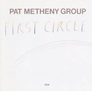 Cover - Pat Metheny Group: First Circle