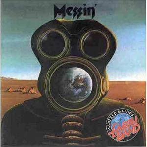 Manfred Mann's Earth Band: Messin' - Cover