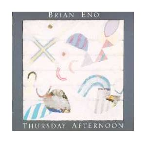 Cover - Brian Eno: Thursday Afternoon