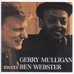 Gerry Mulligan & Ben Webster: Gerry Mulligan Meets Ben Webster (CD) - Bild 1