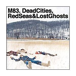 M83: Dead Cities, Red Seas & Lost Ghosts - Cover