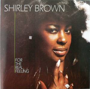 Cover - Shirley Brown: For The Real Feeling