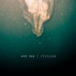 Cover - Wye Oak: Civilian