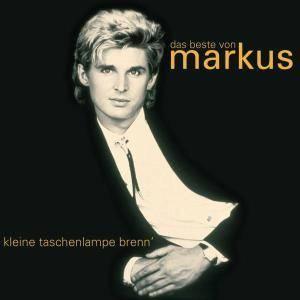 markus kleine taschenlampe brenn 39 das beste von markus cd 2004 best of. Black Bedroom Furniture Sets. Home Design Ideas