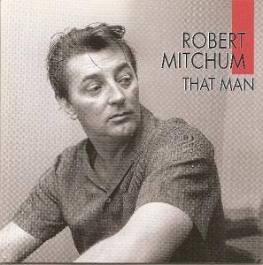 Cover - Robert Mitchum: That Man